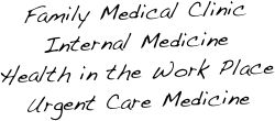 Family Medical Clinic Internal Medicine Health in the Work Place Urgent Care Medicine