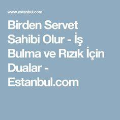 Birden Servet Sahibi Olur - İş Bulma ve Rızık İçin Dualar - Estanbul.com