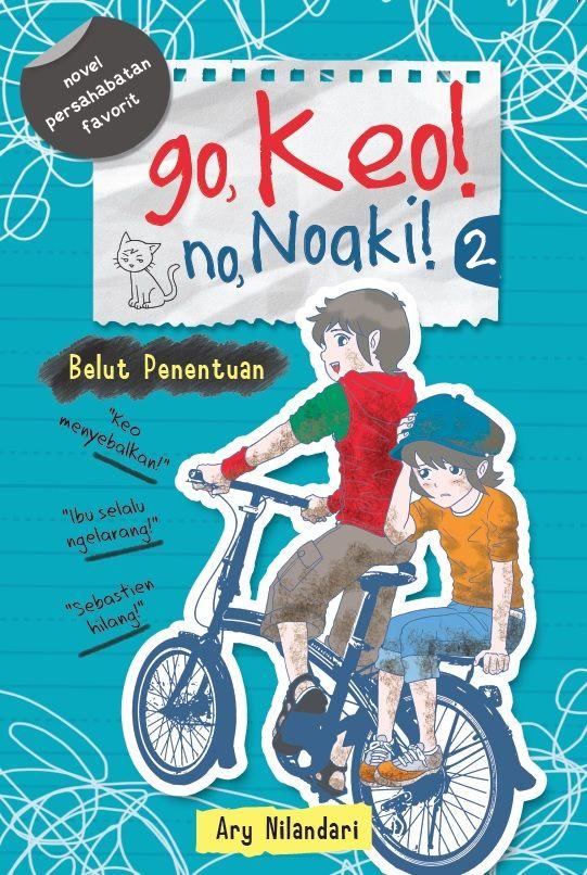 Go, Keo! No, Noaki 2: Belut Penentuan by Ary Nilandari. Published on 9 March 2015.
