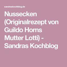 Nussecken (Originalrezept von Guildo Horns Mutter Lotti) - Sandras Kochblog