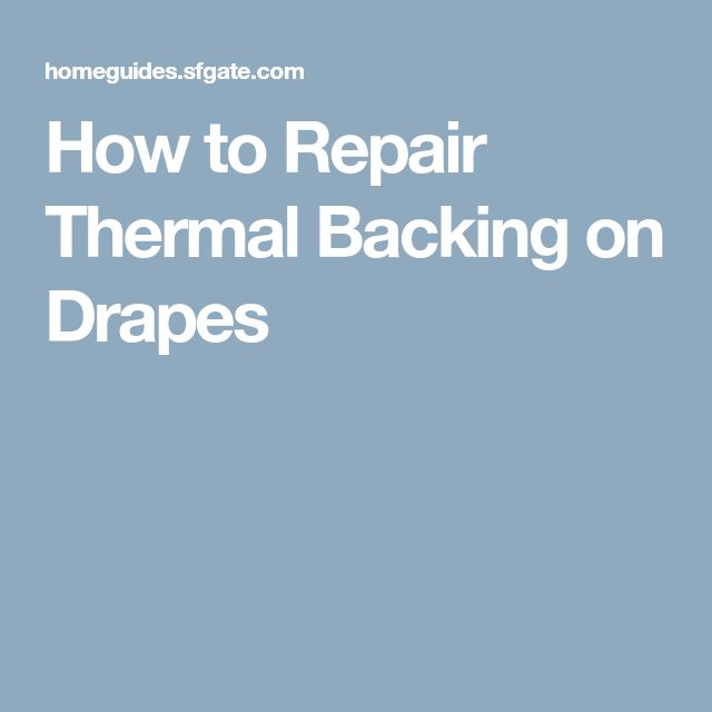 How to Repair Thermal Backing on Drapes