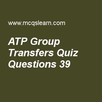 Learn quiz on atp group transfers, MCAT quiz 39 to practice. Free atp group transfers MCQs with answers. Practice MCQs to test knowledge on, atp group transfers, membranes structure, covalently modified enzymes, meiosis and mitosis difference, polysaccharides worksheets.  Free atp group transfers worksheet has multiple choice quiz questions as phosphate diester is used in backbone of, answer key with choices as mrna, trna, dna and rrna to test study skills. For eLearning, study online..
