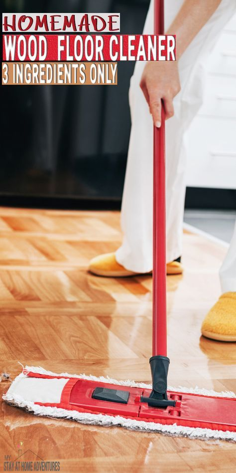 How To Make Homemade Wood Floor Cleaner With No Vinegar And Only 3 Ings