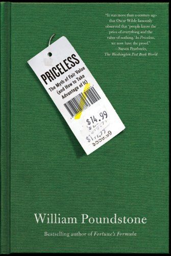 Priceless: The Myth of Fair Value (and How to Take Advantage of It) by William Poundstone,http://www.amazon.com/dp/0809078813/ref=cm_sw_r_pi_dp_S.zqsb1DBBZ8HXV4