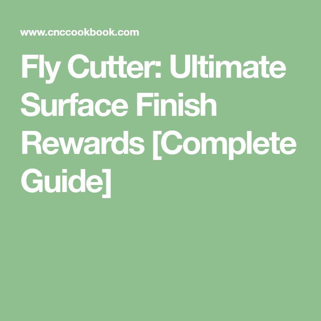Fly Cutter: Ultimate Surface Finish Rewards [Complete Guide]