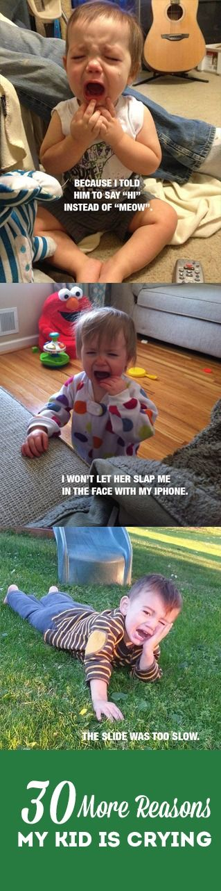 These are too funny. 30 more reasons my kid is crying: http://bit.ly/1fHTqH3