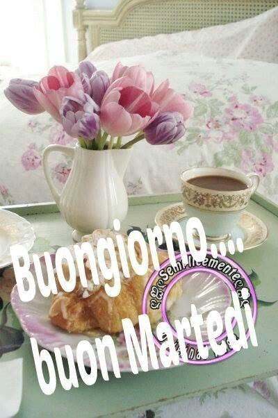 122 best images about buon martedi on pinterest pastel for Top immagini buongiorno