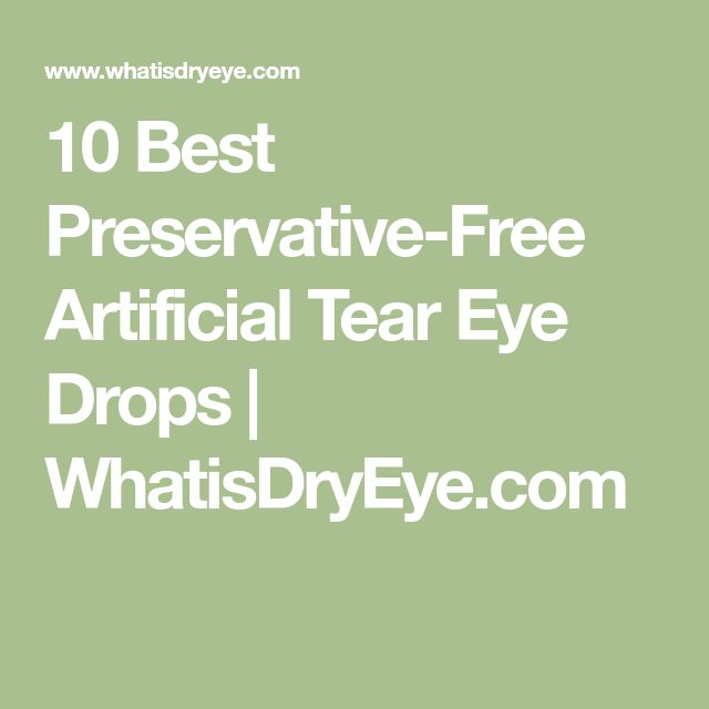 10 Best Preservative-Free Artificial Tear Eye Drops | WhatisDryEye.com
