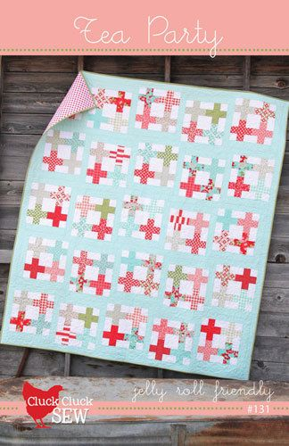 Cluck Cluck Sew - Tea Party Plus Jelly Roll Quilt Pattern - Sewing Tutorial - Easy Quilt- pattern $8.50