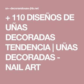 + 110 DISEÑOS DE UÑAS DECORADAS TENDENCIA | UÑAS DECORADAS - NAIL ART