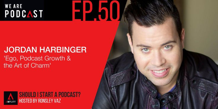 50. Ego, Podast growth & the art of charm with Jordan Harbinger