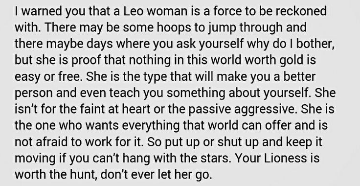 A lioness is worth the hunt.  Passive aggressive men = huge turn off!