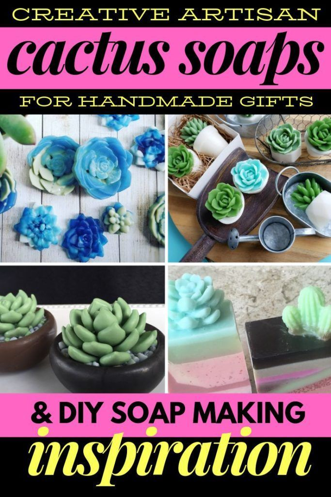 Creative cactus soaps (to buy or to do it yourself)   – Soap Deli News Blog : Homemade Soap Recipes + Natural Skin Care + Lifestyle DIY's