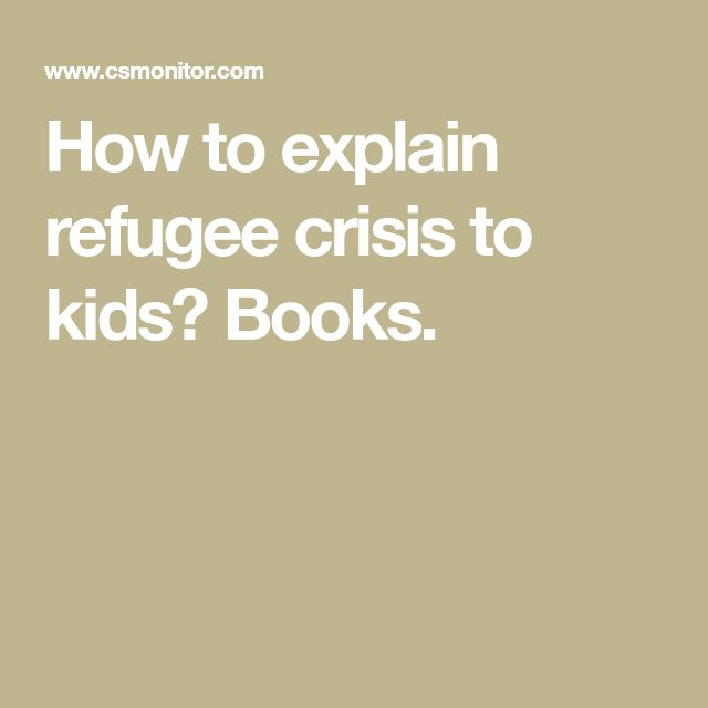 How to explain refugee crisis to kids? Books.