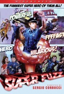 Super Fuzz!!!! An old comedy with Terence Hill and Ernest Borgnine.. my younger brother's favorite movie growing up.