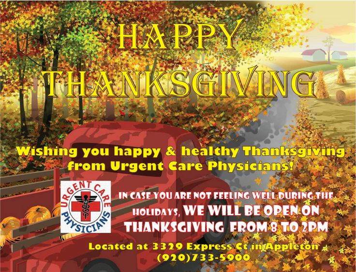Urgent Care Physicians in Appleton is open Thanksgiving