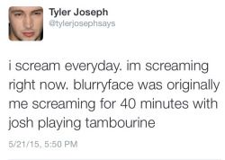 Twenty One Pilots Tyler Joseph Josh Dun Blurryface I would listen to that tbh tylerjosephsays