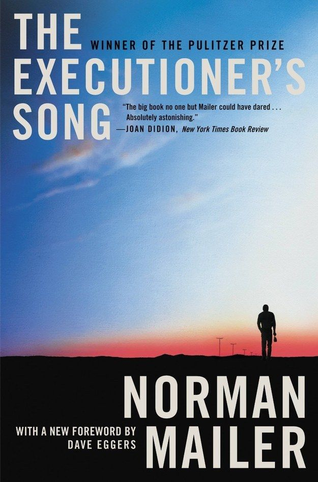 The Executioner's Song by Norman Mailer | 29 True Crime Books Every Armchair Detective Should Read