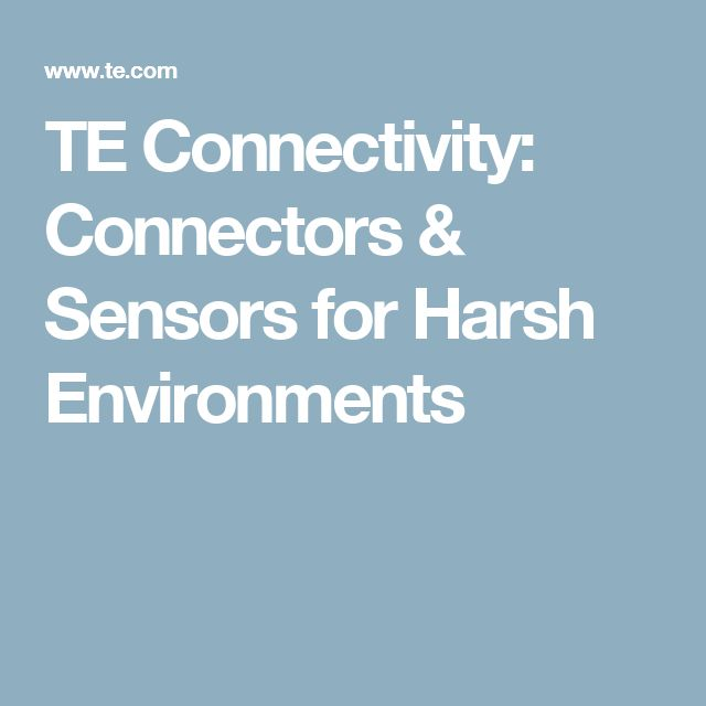 TE Connectivity: Connectors & Sensors for Harsh Environments