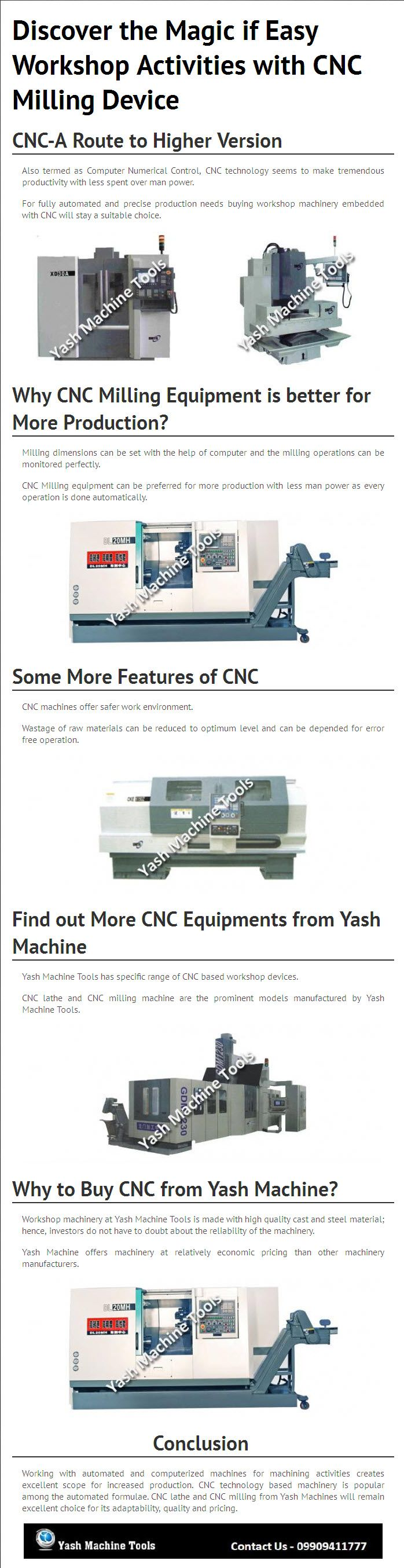 Find out the features of CNC concept in workshop machinery and know more about how milling device with CNC stays effective for workshop activities. Learn more about CNC milling machines offered by Yash Machine Tools. Yash Machine offers machinery at relatively economic pricing than other machinery manufacturers. Kindly Visit - http://www.yashmachine.com/cnc-milling-vmc
