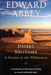 Edward Abbey: Desert Solitaire: Worth Reading, Books Jackets, Edward Abbey, Desertsolitair, Seasons, Books Worth, Desert Solitaire, Arches National Parks, Favorite Books