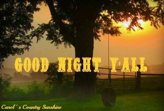 Good Night Via Carol's Country Sunshine On Facebook  Days. Deep Quotes Make You Cry. Bible Verses Used In Weddings. Movie Quotes Vision Quest. Unbreakable Faith Quotes. Quotes About Strength In Life. Friendship Quotes Miles Apart. Girl Quotes Cool. Mothers Day Quotes Lds