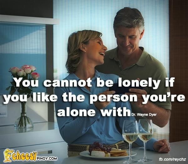 Cheesypinoy.com » Love Quotes, Cheesy Quotes, Emo Quotes, Inspirational Quotes, Pick up lines, Pinoy Love Quotes, Tagalog Love Quotes, Pinoy Emo Quotes, Philippine funny Pictures, Filipino Funny Pics, Funny Pics » You cannot be lonely