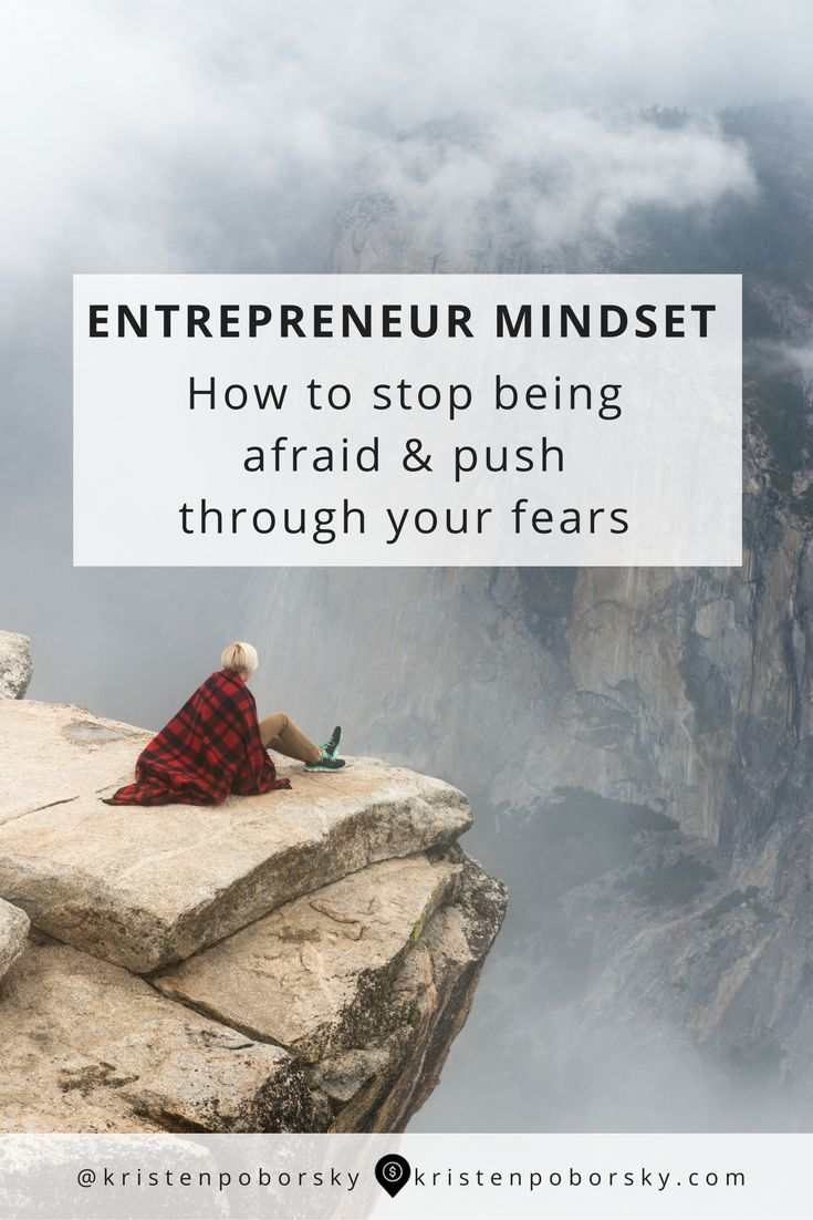 Entrepreneur Mindset tip how to stop being afraid and push through your fears.