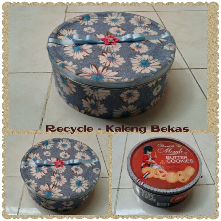 Recycle - kaleng bekas.  Daur ulang kaleng bekas menjadi temp penyimpanan serbaguna seperti craft storage, penyimpanan peralatan menjahit (sewing kit), dan lain lain.