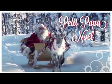 ▶ Petit Papa Noël (chant de noel et paroles + images exclusives du père noël !) - YouTube
