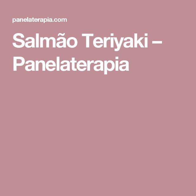 Salmão Teriyaki – Panelaterapia