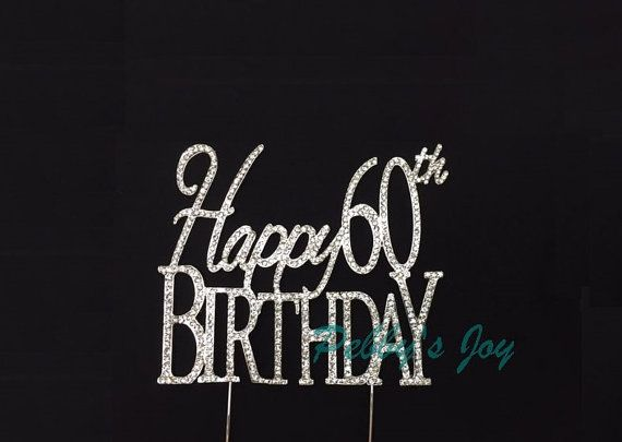 Happy 60th Birthday Rhinestone Cake Topper. An excellent addition to any cake. Topper is single sided  Color is silver with clear rhinestones.
