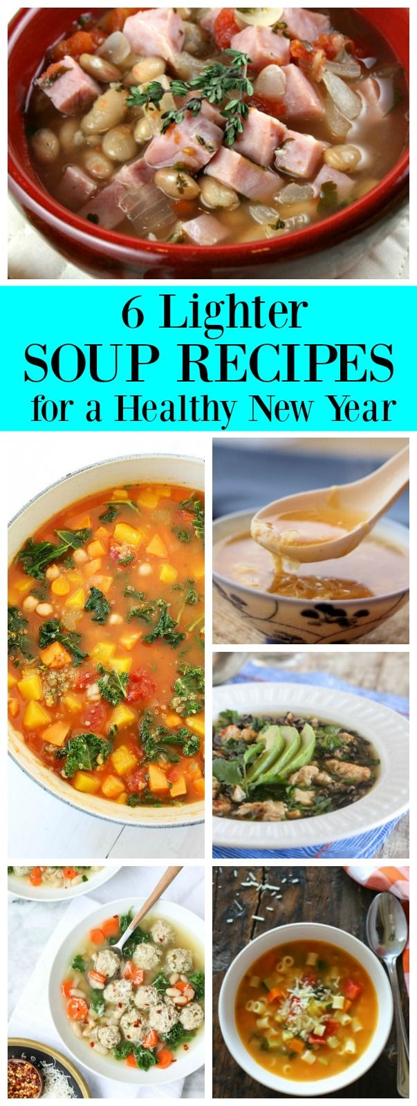 6 Lighter Soup Recipes for a Happy New Year: you'll find soup recipes such as Smoked Ham Soup with White Beans, Vegetable Quinoa Soup and More!