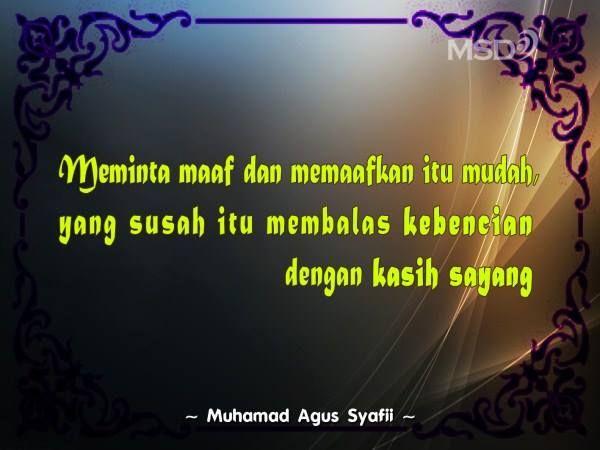 Meminta maaf dan memaafkan itu mudah, yang susah itu membalas kebencian dengan kasih sayang