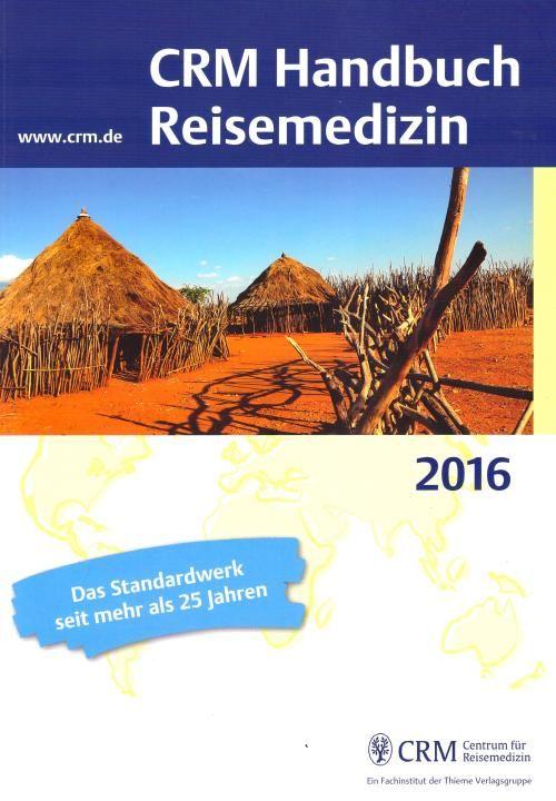 CRM Handbuch Reisemedizin - http://www.ratgeber.reise/test/buch/crm-handbuch-reisemedizin/