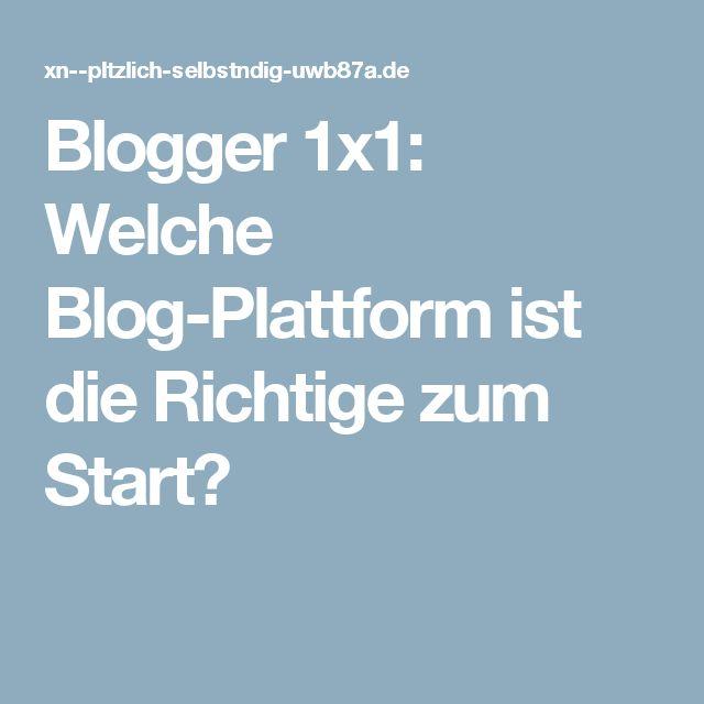 Blogger 1x1: Welche Blog-Plattform ist die Richtige zum Start?