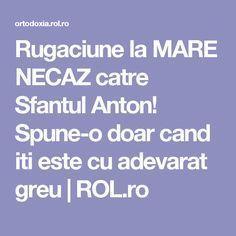 Rugaciune la MARE NECAZ catre Sfantul Anton! Spune-o doar cand iti este cu adevarat greu | ROL.ro