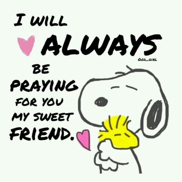 """Snoopy """"I will always be praying for you my sweet friend"""""""