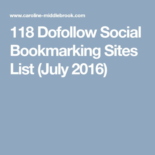 118 Dofollow Social Bookmarking Sites List (July 2016)