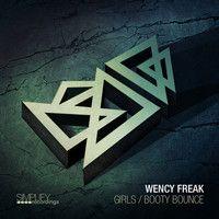 Wency Freak - Girls by MidTempo - EDM.com on SoundCloud