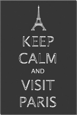 VISIT PARIS!! keep-calm