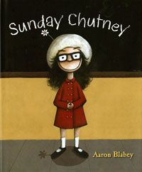 Sunday Chutney Author and Illustrator Aaron Blabey.  CBCA Shortlist 2009 Picture Books.  FREE Unit of Work