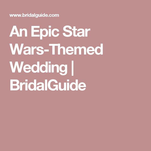 An Epic Star Wars-Themed Wedding | BridalGuide