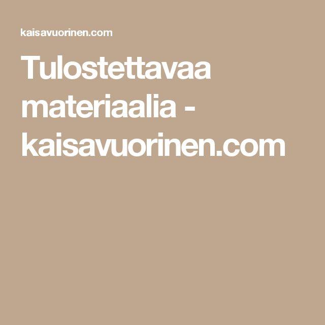 Tulostettavaa materiaalia - kaisavuorinen.com