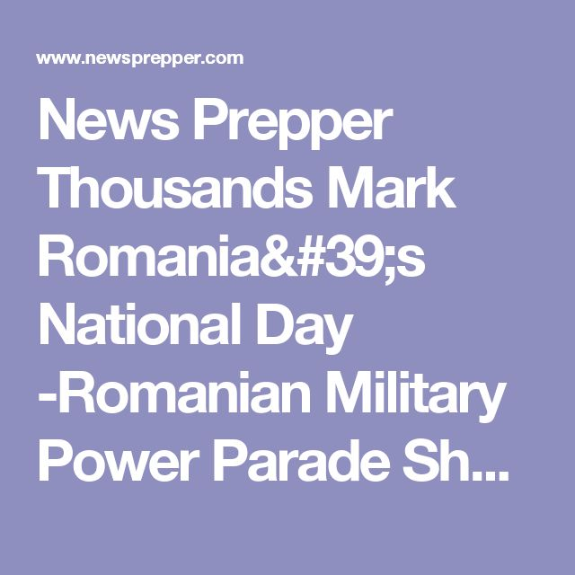 News Prepper  Thousands Mark Romania's National Day -Romanian Military Power Parade Show That Are Prepared For A Possible WWIII - News Prepper