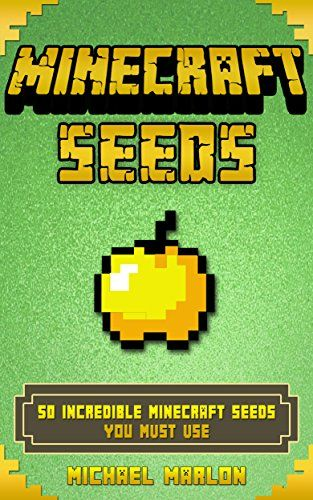 MINECRAFT: Minecraft Seeds: 50 Incredible Minecraft Seeds You MUST Use (Includes Minecraft Pocket Edition, PC, PS3, PS4, Xbox 360 & Xbox One!) (Unofficial Minecraft Seeds Handbook) by Michael Marlon http://www.amazon.com/dp/B015GSENRG/ref=cm_sw_r_pi_dp_P05uwb1HDZPTJ