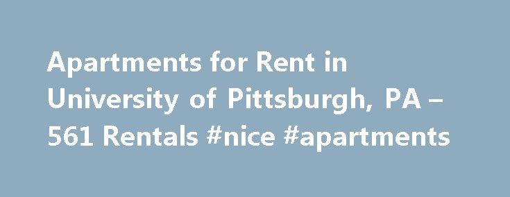 Apartments for Rent in University of Pittsburgh, PA – 561 Rentals #nice #apartments http://apartments.remmont.com/apartments-for-rent-in-university-of-pittsburgh-pa-561-rentals-nice-apartments/  #apartments for rent in pittsburgh # We have 561 apartments for rent in or near University of Pittsburgh, PA University of Pittsburgh, PA Situated right on the confluence of the Allegheny and Monongahela rivers, the University of Pittsburgh is located right at the heart of the Pennsylvania…