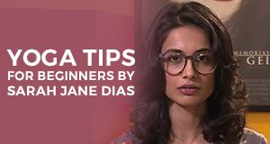 Yoga expert and Bollywood star, Sarah jane dias gives tips to beginners to make yoga fun