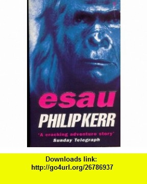 Esau (Ome) (9780099756019) Philip Kerr , ISBN-10: 0099756013  , ISBN-13: 978-0099756019 ,  , tutorials , pdf , ebook , torrent , downloads , rapidshare , filesonic , hotfile , megaupload , fileserve