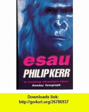 Esau (Ome) (9780099756019) Philip Kerr , ISBN-10: 0099756013  , ISBN-13: 978-0099756019 ,  , tutorials , pdf , ebook , torrent , downloads , rapidshare , filesonic , hotfile , megaupload , fileserve